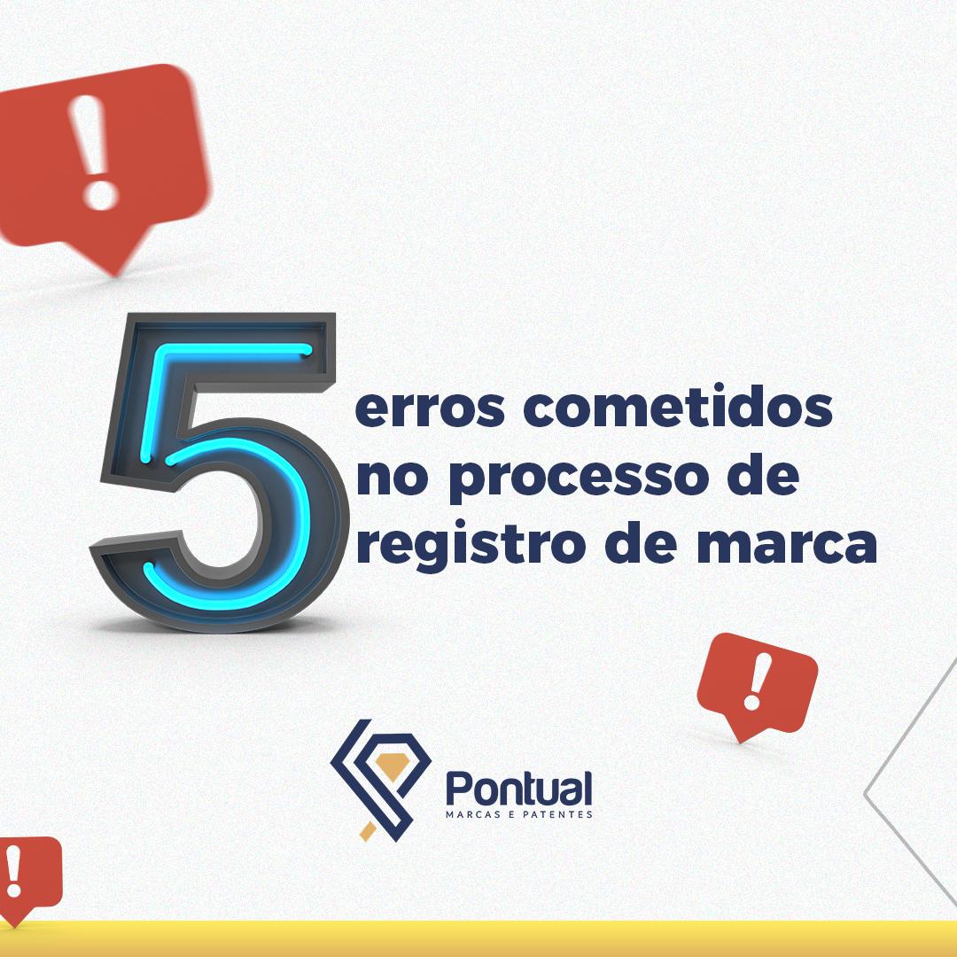 Os 5 maiores erros cometidos no processo de registro de marca