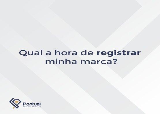 Qual é a hora de registrar minha marca?