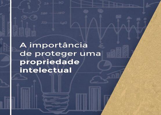 A importância de proteger uma propriedade intelectual