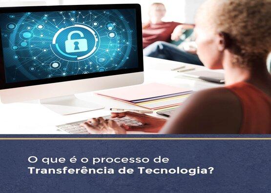 O que é o processo de Transferência de Tecnologia?