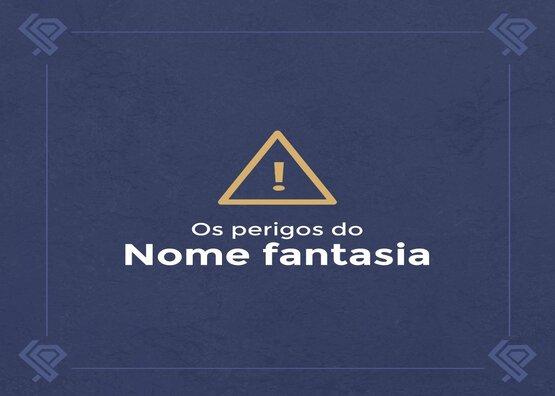 Os perigos do nome fantasia