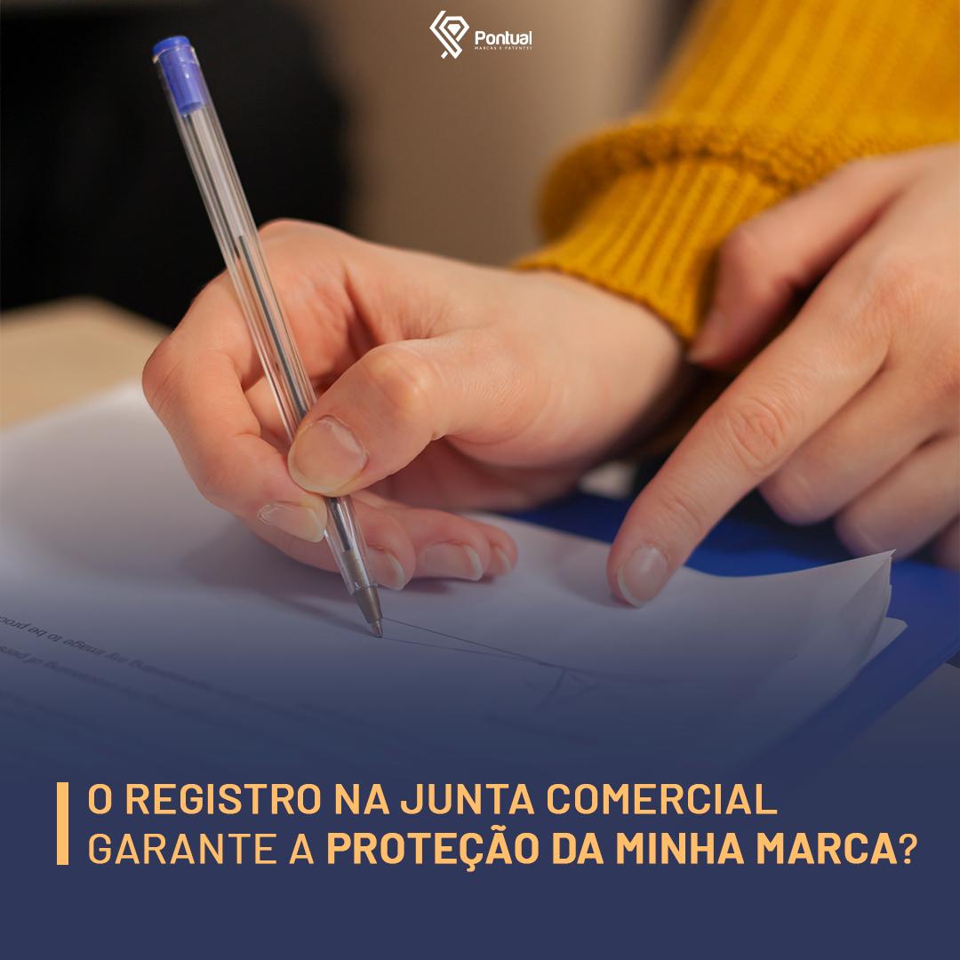O registro na Junta Comercial, garante a proteção da minha marca?