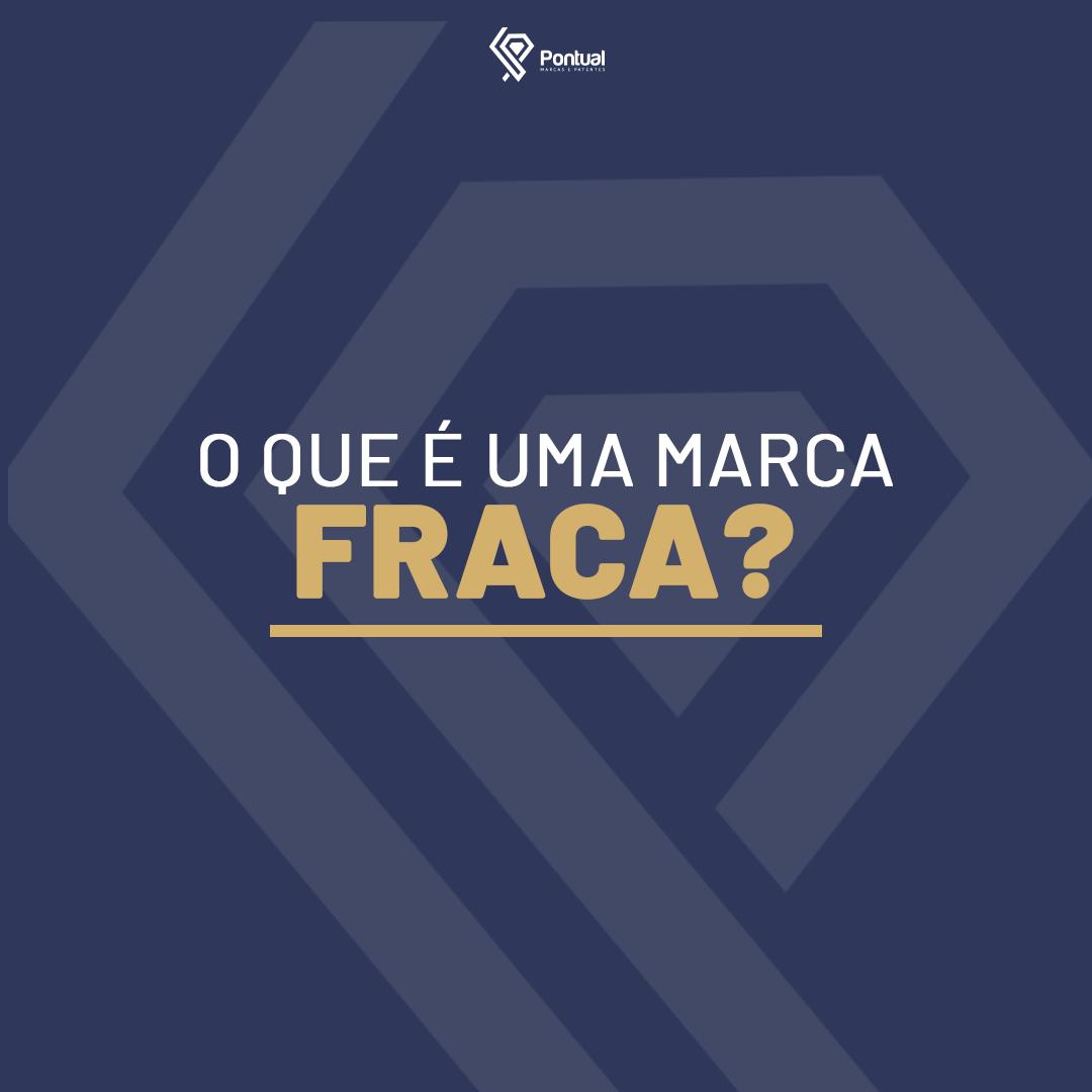 O que é uma marca FRACA?