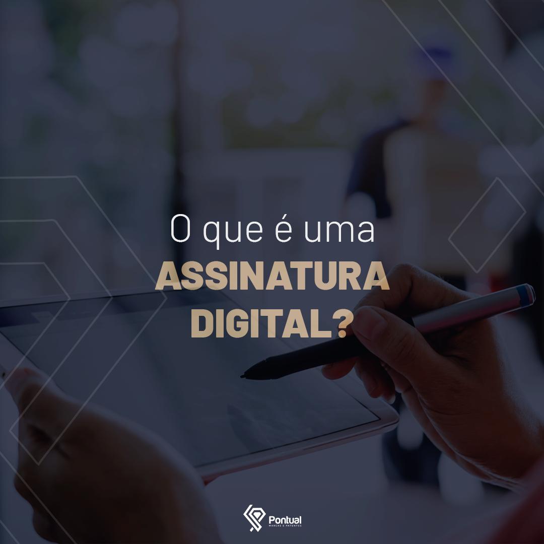 O que é uma assinatura digital?